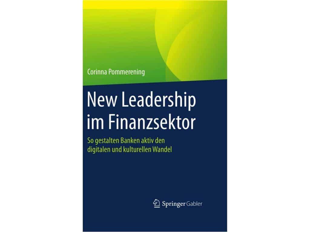 New Leadership im Finanzsektor – Das neue Buch von Corinna Pommerening
